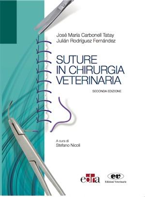 Suture in Chirurgia Veterinaria - 2a Edizione