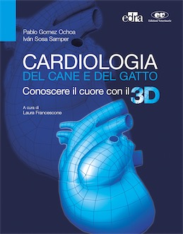 Cardiologia del cane e del gatto - Conoscere il cuore con il 3 D
