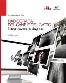 Radiografia del Cane e del Gatto - Interpretazione e Diagnosi + Omaggio