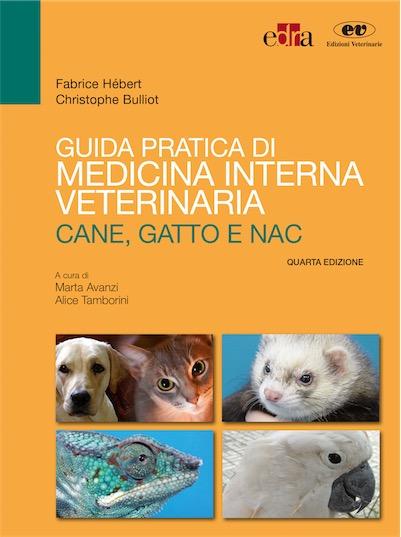 Guida Pratica di Medicina Interna Veterinaria - cane gatto e NAC