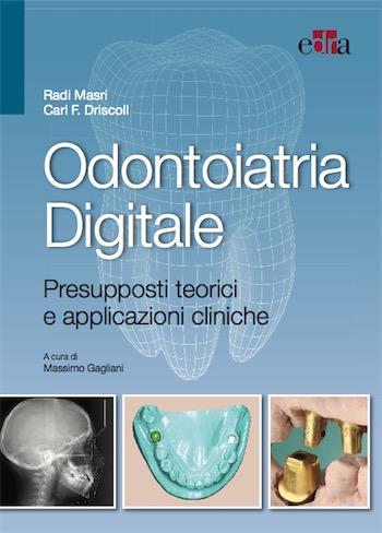 Odontoiatria Digitale - Presupposti teorici e applicazionicliniche