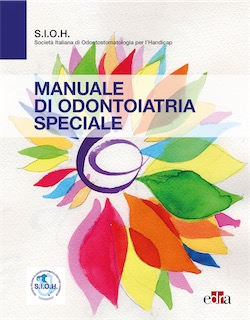 SIOH - Manuale di Odontoiatria Speciale ( Societa' Italiana di Odontostomatologia per L' Handicap )