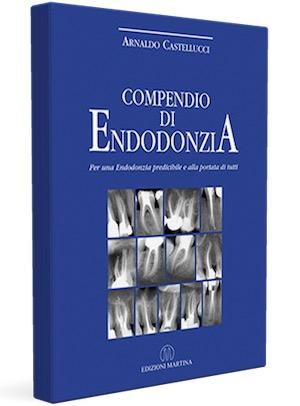 Compendio di Endodonzia - Per una endodonzia predicibile e alla portata di tutti