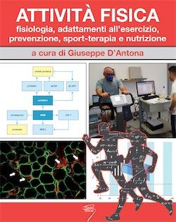 Attivita' Fisica: fisiologia adattamenti all' esercizio prevenzione sport terapia e nutrizione