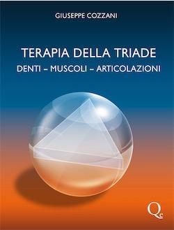 Terapia della Triade. Denti - Muscoli - Articolazioni