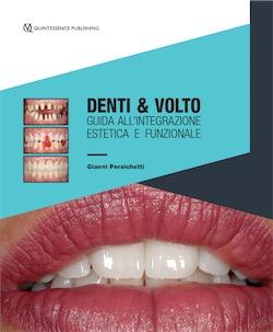 Denti e Volto - Guida all' integrazione estetica e funzionale
