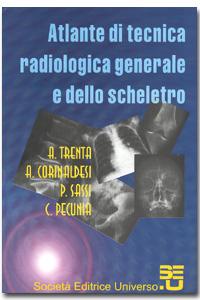 Atlante di tecnica radiologica generale e dello scheletro con no