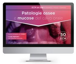 Corso Online ( 50 ECM ) - Patologie Ossee e Mucose del Cavo Orale