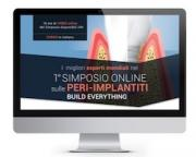 Video Online: 1° SIMPOSIO ONLINE SULLE PERI-IMPLANTITI - BUILD EVERYTHING ( durata 16 ore )